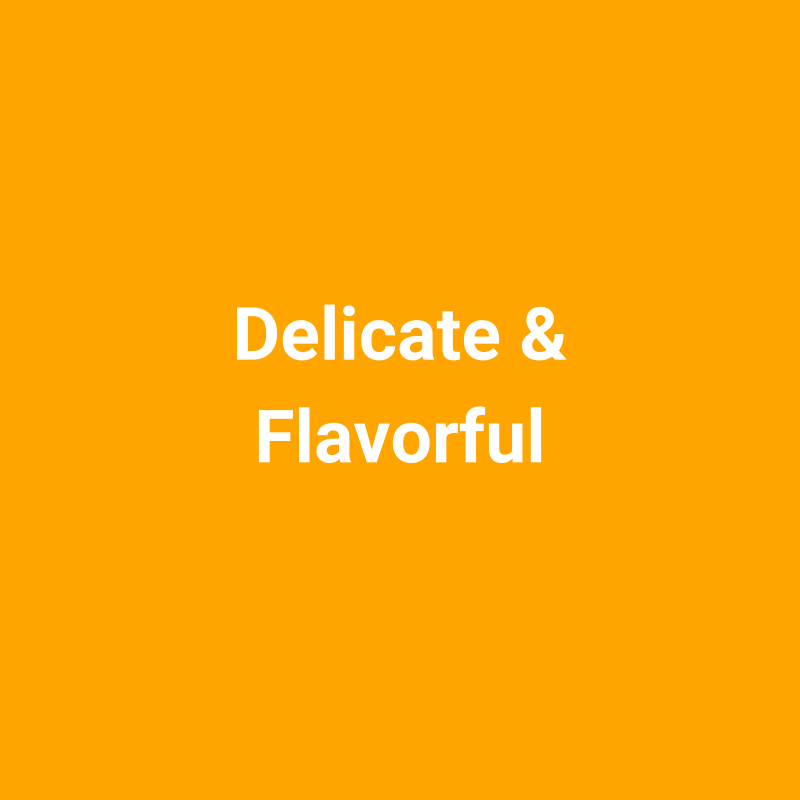 delicate-flavorful